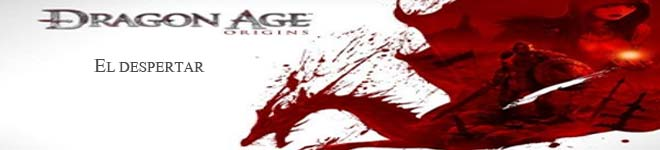 Dragon Age Origins El Despertar
